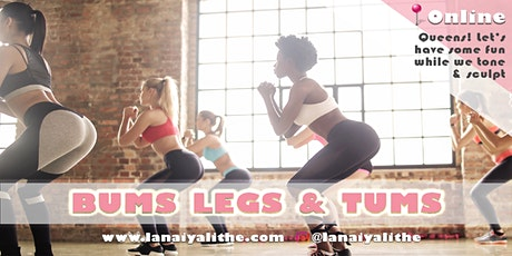BUMS, LEGS & TUMS ~ TONE, SCULPT, FUN FITNESS tickets
