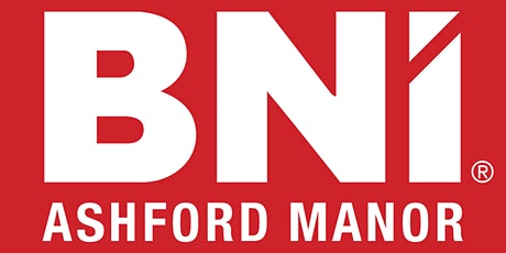 BNI Ashford Manor - Information and Local Networking Meeting tickets