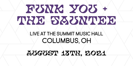 FUNK YOU and THE JAUNTEE at The Summit Music Hall - Wednesday August 18 tickets