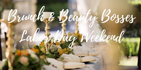 Brunch & Beauty Bosses-Industry Mastermind & Networking Mixer tickets