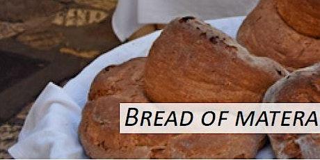 Bread of Matera: an ancient tradition biglietti