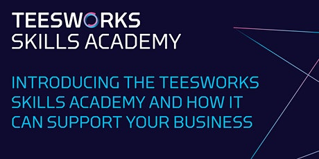 The Teesworks Skills Academy and How It Can Support Your Business tickets