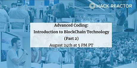 Advanced Coding: Introduction to BlockChain Technology (Part 2) tickets