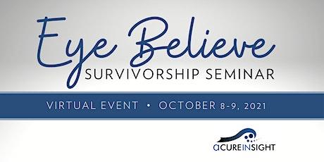 Eye Believe Survivorship Seminar tickets