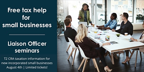 T2 CRA Taxation Requirements- Incorporated Small Business- August 4th, 2021 tickets