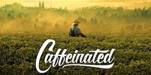 Caffeinated Movie - Chicago Screening at the Logan...