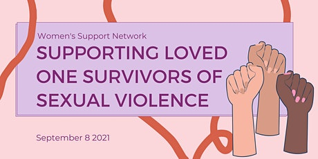 Supporting Loved One Survivors of Sexual Violence tickets
