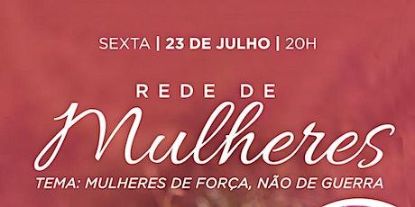 23 de Julho - REDE DE MULHERES- COM PASTORA FÁTIMA BAUERFELDT -20H ingressos