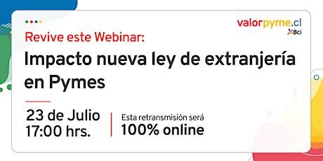 """REVIVE EL WEBINAR: """"Impacto nueva ley de extranjería en pymes"""" entradas"""