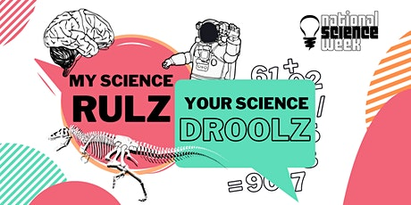 My Science Rulz, Your Science Droolz tickets