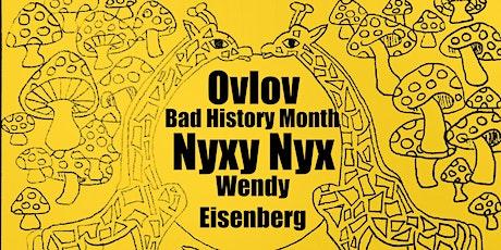 Ovlov / Bad History Month / Nyxy Nyx / Wendy Eisenberg tickets