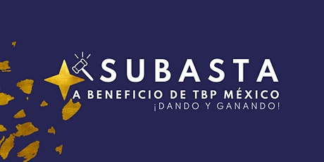 Subasta a Beneficio de TBP México¡Dando y Ganando! ingressos