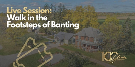 Walk in the Footsteps of Banting at the birthplace of Sir Frederick Banting tickets