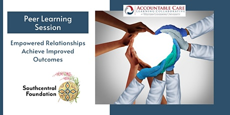 ACLC Peer Learning: Empowered Relationships Achieve Improved Outcomes tickets