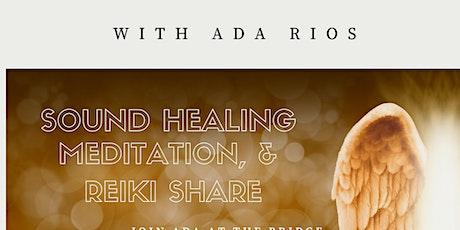 Sound Healing Meditation & Reike Share with Ada Rios tickets