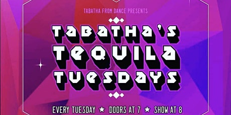 Tabatha Tequila Tuesday!! 8/24/21 8pm at District West tickets