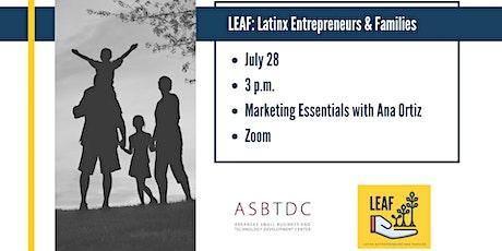 LEAF: Latinx Entrepreneurs & Families - Marketing Essentials Tickets