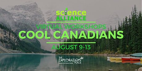 Cool Canadians  - Virtual Science Alliance  Workshops tickets