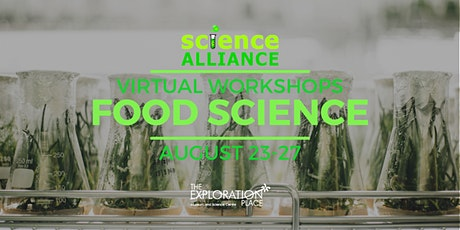 Food Science- Virtual Science Alliance  Workshops tickets