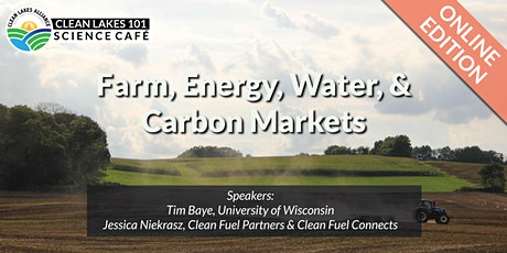 Clean Lakes 101 -  Farm, Energy, Water, & Carbon Markets tickets