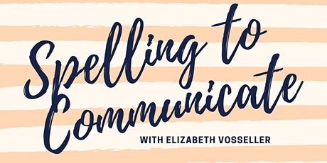 Spelling to Communicate: A Conversation of Hope (a free event) tickets