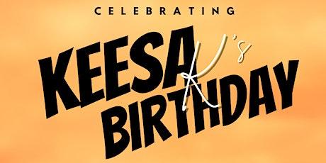 KEESA K BIRTHDAY EVENT/FUNDRAISER tickets