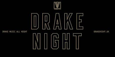 DRAKE NIGHT | DRAKE MUSIC ALL NIGHT tickets