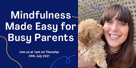 Mindfulness Made Easy for Busy Parents tickets