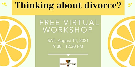 FREE VIRTUAL EVENT | LEARN DIVORCE OPTIONS - Aug 14, 2021 tickets