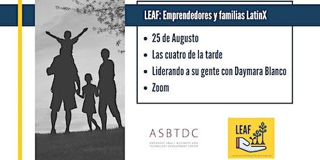 LEAF: Empresarios Latinos y Sus Familias - Liderando a su Gente boletos