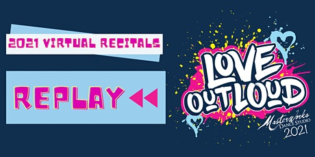 REPLAY - Love Out Loud - Virtual Recitals 2021 tickets