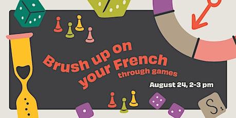 Brush up on your French! Pratiquez votre français! tickets