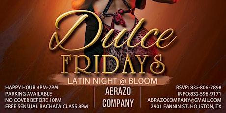 Dulce Friday - Latin Night @ Bloom tickets