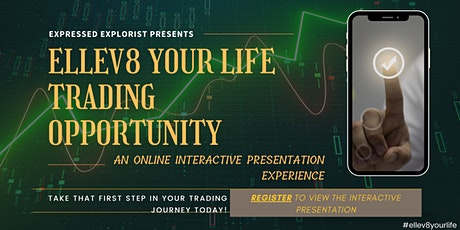 ELLEV8 Your Life - Online Trading Presentation Experience tickets