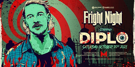 FRIGHT NIGHT ft DIPLO Live at The Metropolitan-Saturday, October 30, 2021 ! tickets