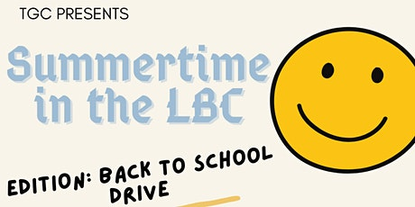Summertime in the LBC: Back to School Drive x TGC Market tickets