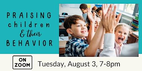 ONLINE -- Praising Children & Their Behavior tickets