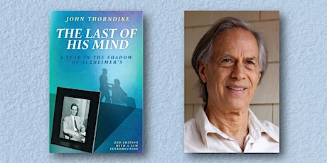 The Shadow of Alzheimer's: Author John Thorndike Discusses Acclaimed Memoir tickets