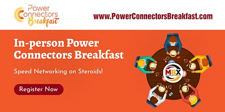 IN-PERSON Power Connectors Speed Networking Breakfast tickets