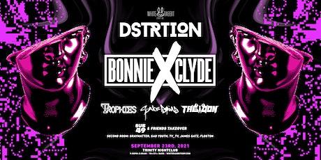 DSTRTION w/ Bonnie X Clyde tickets