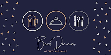 Beer Dinner at Taft's Ale House tickets