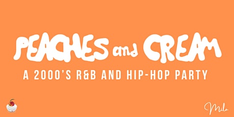 Peaches And Cream IE  - A 2000's R&B And Hip Hop Throwback  Party tickets