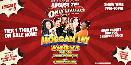 Only Laughs Comedy with Morgan Jay and Wonder Dave In Downtown San Jose tickets
