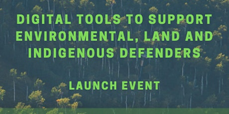 DIGITAL TOOLS TO SUPPORT ENVIRONMENTAL, LAND AND INDIGENOUS DEFENDERS tickets