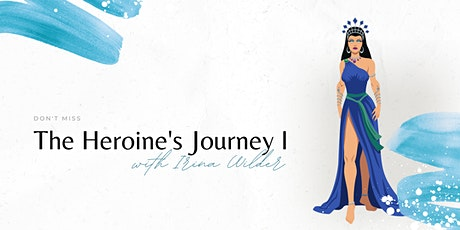 The Heroine's Journey I tickets