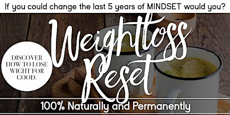 Mindset For Weight Loss - 10 Ways to Reset The Past 5 Years - Montgomery tickets