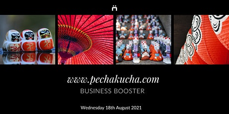 Business Booster : www.pechakucha.com (monthly for members only) tickets