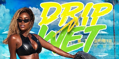 DRIP-N-WET POOL PARTY MIAMI CARNIVAL  2021 COLUMBUS DAY WEEKEND tickets