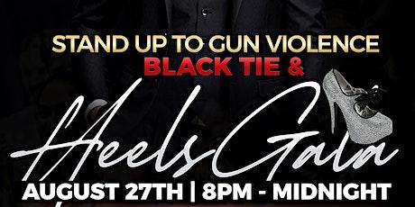 STOP THE GUN VIOLENCE BLACK TIE & HEELS GALA tickets