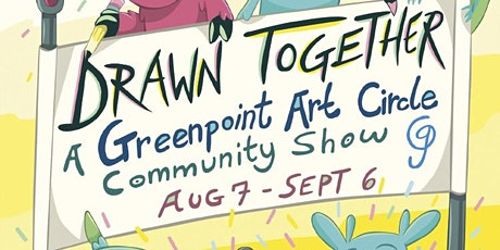 DRAWN TOGETHER: A Greenpoint Art Circle Community show! tickets